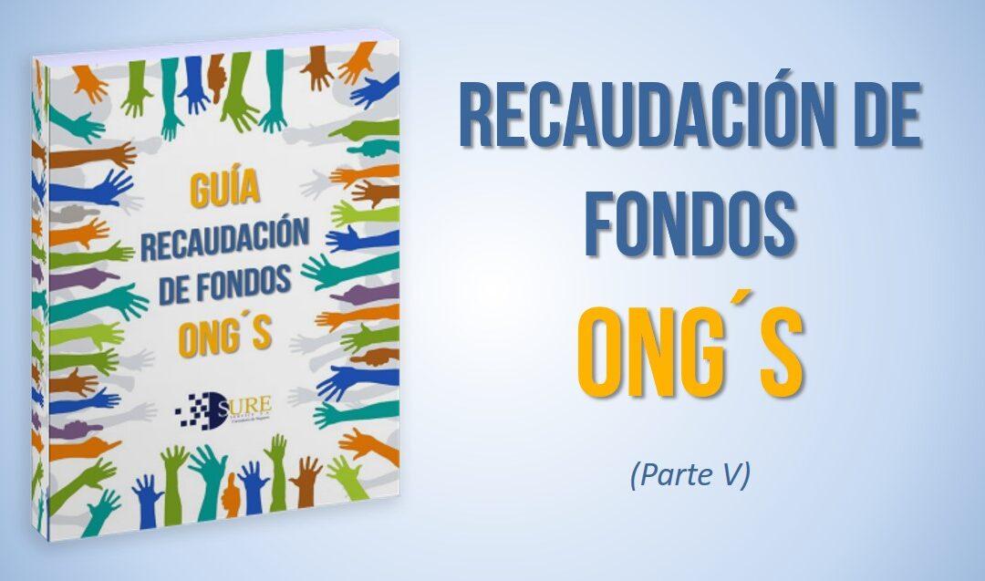 RECAUDACIÓN DE FONDOS ONG´S (V)